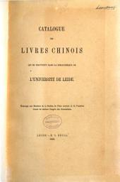 Catalogue des livres chinois qui se trouvent dans la bibliothèque de l'Université de Leide ...