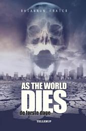 As the World Dies #1: De første dage