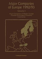 Major Companies of Europe 1992/93: Volume 3 Major Companies of Western Europe Outside the European Community