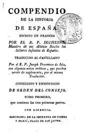 COMPENDIO DE LA HISTORIA DE ESPAÑA.: que contiene las tres primeras partes. TOMO PRIMERO, Volumen 1