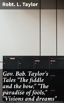 Gov. Bob. Taylor's Tales