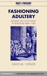Fashioning Adultery Book PDF