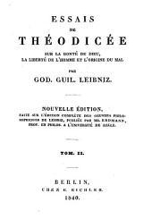 Essais de théodicée sur la bonté de Dieu, la liberté de l'omme et l'origine du mal: Volume2