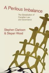 A Perilous Imbalance: The Globalization of Canadian Law and Governance