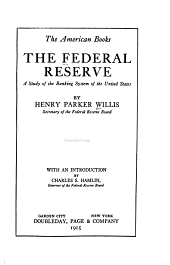 The Federal Reserve: A Study of the Banking System of the United States