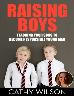 Raising Boys  Teaching Your Sons to Become Responsible Men