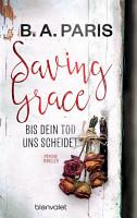 Saving Grace   Bis dein Tod uns scheidet PDF
