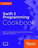 Swift 3 Programming Cookbook