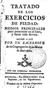 Tratado de los exercicios de piedad: medios principales para perseverar en el bien y hacer vida devota