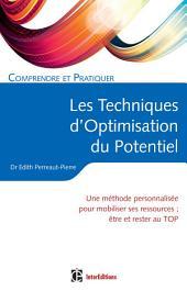 Comprendre et pratiquer les Techniques d'Optimisation de Potentiel: Une méthode personnalisée pour mobiliser ses ressources et rester au TOP