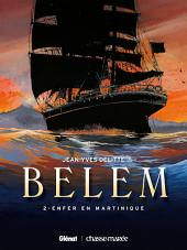 Belem Tome 2: Enfer en Martinique