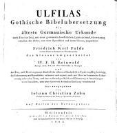 Ulfilas gothische Bibelübersetzung: die älteste germanische Urkunde nach Ihre'ns Text, mit einer grammatisch-wörtlichen lateinischen Uebersetzung zwischen den Zeilen, samt einer Sprachlehre und einem Glossar,