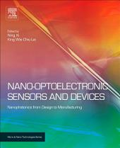 Nano Optoelectronic Sensors and Devices: Nanophotonics from Design to Manufacturing