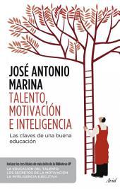Talento, motivación e inteligencia (pack): Las claves para una educación eficaz