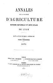 Annales de la Société d'Agriculture, Histoire Naturelle et Arts Utiles de Lyon: Volume3