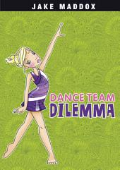 Jake Maddox Girl: Dance Team Dilemma