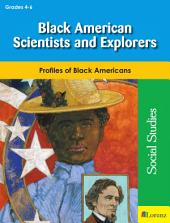 Black American Scientists and Explorers: Profiles of Black Americans
