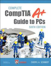 Complete CompTIA A+ Guide to PCs: Edition 6