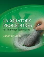 Laboratory Procedures for Pharmacy Technicians, Spiral bound Version