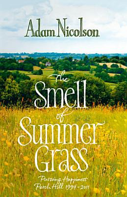 Smell of Summer Grass  Pursuing Happiness at Perch Hill