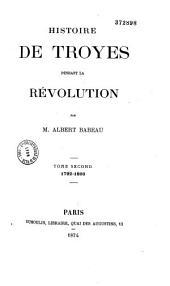 Histoire de Troyes pendant la Révolution: Volume2