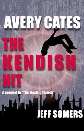 Avery Cates: The Kendish Hit