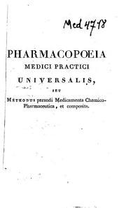 Pharmacopoeia medici practici universalis, sistens medicamenta praeparata et composita, cum eorum usu et dosibus