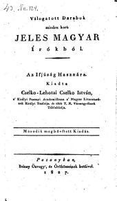 Velogatott darabok minden koru jeles magyar irokbol. Az ifjusag hasznara. (Ausgewählte Stücke aus ungarischen Schriftstellern jedes Zeitalters.) hung. Pozsony, Belnay 1827