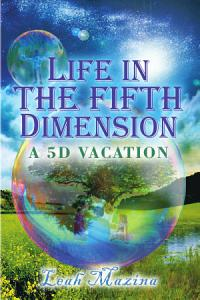 Life in the Fifth Dimension PDF