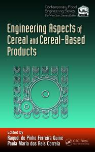 Engineering Aspects of Cereal and Cereal Based Products