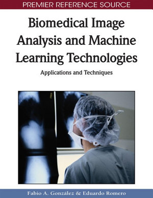 Biomedical Image Analysis and Machine Learning Technologies: Applications and Techniques
