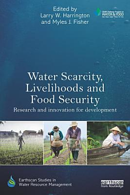Water Scarcity  Livelihoods and Food Security PDF
