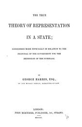 The true theory of representation in a State: Volume 4