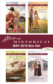 Harlequin Love Inspired Historical May 2016 Box Set: The Cowboy's City Girl\Special Delivery Baby\The Reluctant Bridegroom\His Prairie Sweetheart