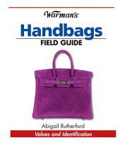 Warman's Handbags Field Guide: Values & Identification