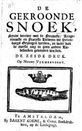 De Gekroonde Snoek, synde verciert met de nieuwste aengenaemste en Fraeyste Liederen die hedendaegs gezongen werden. ... De derde druk, etc