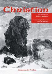 Christian. Ein Roman von Robert Buchanan aus dem Jahre 1887