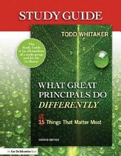 Study Guide: What Great Principals Do Differently, 2nd Edition: Eighteen Things That Matter Most, Edition 2