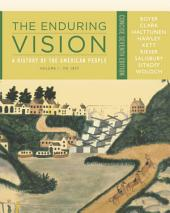 The Enduring Vision: A History of the American People, Volume I: To 1877, Concise: Edition 7