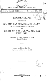 Regulations Concerning Oil and Gas Permits and Leases (including Relief Measures) and Rights of Way for Oil and Gas Pipe Lines. Authorized by Act of February 25, 1920 (public No. 146).: Approved March 11, 1920. Reprint as Amended to October 29, 1920