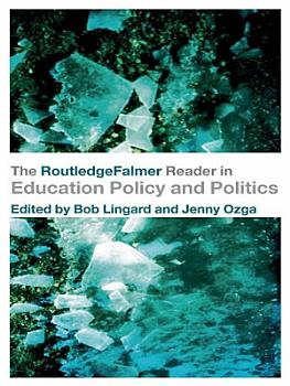 The RoutledgeFalmer Reader in Education Policy and Politics PDF