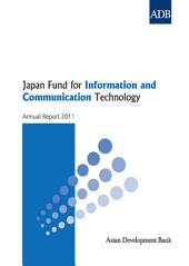 Japan Fund for Information and Communication Technology: Annual Report 2011
