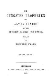 Die Propheten des alten Bundes: Bd. Die jüngsten Propheten des alten Bundes mit den Büchern Barukh und Daniel