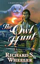 The Owl Hunt: A Barnaby Skye Novel