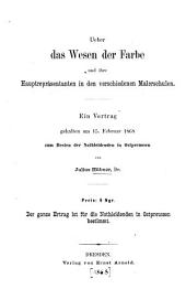 Über das Wesen der Farbe und ihre Hauptrepräsentanten in den verschiedenen Malerschulen: ein Vortrag gehalten am 15. Februar 1868 zum Besten der Nothleidenden in Ostpreussen