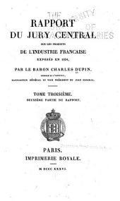 Rapport du jury central: sur les produits de l'industrie française exposés en 1834