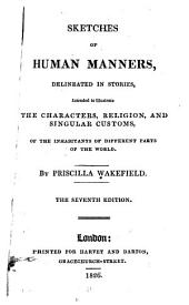Sketches of Human Manners: Delineated in Stories, Intended to Illustrate the Characters, Religion, and Singular Customs, of the Inhabitants of Different Parts of the World