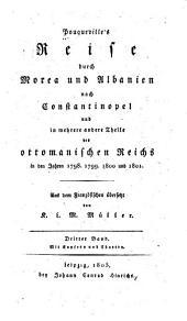 Pouqueville's Reise durch Morea und Albanien nach Constantinopel, und in mehrere andere Theile des ottomanischen Reichs, in den Jahren 1798, 1799, 1800 und 1801: Band 3