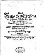 Abdruck eines Sendschreibens D. Jo. Schefflers ..., die verläumderische Schmäh-Karte betreffende, welche J. A. Schertzer ... wider dessen Türckenschrifft außgeworffen hat