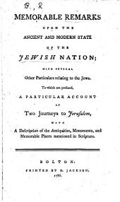 Two Journeys to Jerusalem, containing I. A strange ... account of the travels of two English pilgrims ... (In a letter from H. T. i.e. Henry Timberlake. ) II. The travels of 14 Englishmen in 1669 ... By T. B. To which are prefixed, Memorable Remarks upon the Antient and Modern State of the Jewish Nation ... Together with a relation of the Great Council of the Jews in the plains of Hungary in 1650 to examine the Scriptures concerning Christ. By S. B. (Samuel Brett) an Englishman there present. With an account of the wonderful delusion of the Jews by a false Christ at Smyrna, 1666. Lastly, the final extirpation and destruction of the Jews in Persia in 1666, and the occasion thereof. Collected by R. B. i.e. Richard Burton, pseudonym of Nathaniel Crouch and beautified with pictures